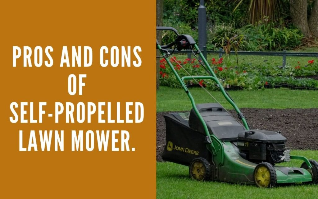 Pros and Cons of Self-propelled Lawn mower