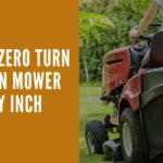 Best Zero Turn Lawn mower By Inch.