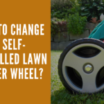 How to Change a Self-Propelled Lawn Mower Wheel?